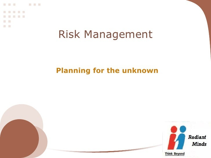 Risk ManagementPlanning for the unknown