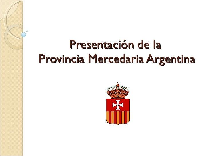 Presentación de la  Provincia Mercedaria Argentina