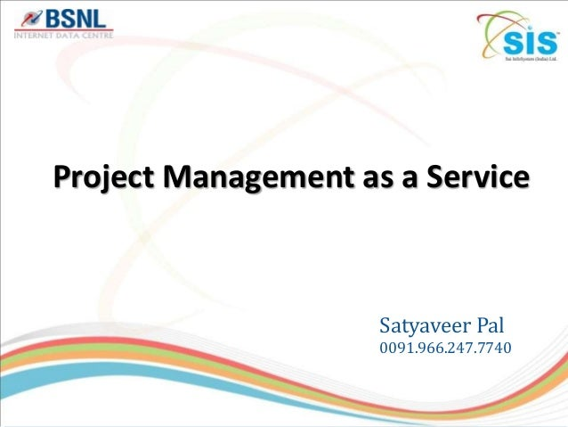 Project Management as a ServiceSatyaveer Pal0091.966.247.7740