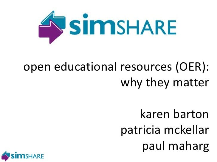 open educational resources (OER):                  why they matter                         karen barton                   ...