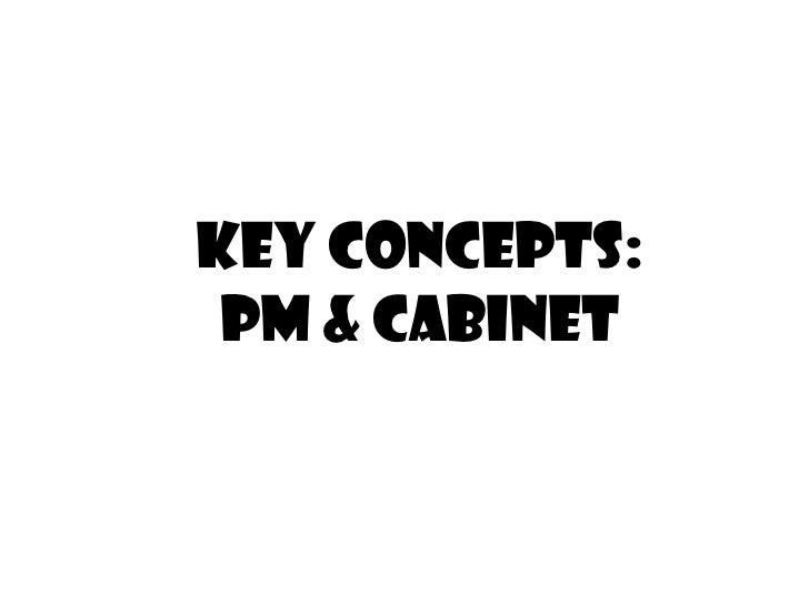 Key Concepts: PM & Cabinet