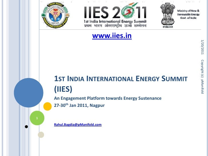 1st India International Energy Summit (IIES)<br />An Engagement Platform towards Energy Sustenance<br />27-30th Jan 2011, ...