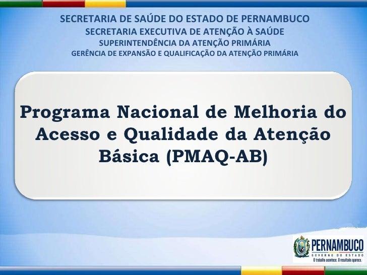 SECRETARIA DE SAÚDE DO ESTADO DE PERNAMBUCO SECRETARIA EXECUTIVA DE ATENÇÃO À SAÚDE SUPERINTENDÊNCIA DA ATENÇÃO PRIMÁRIA G...