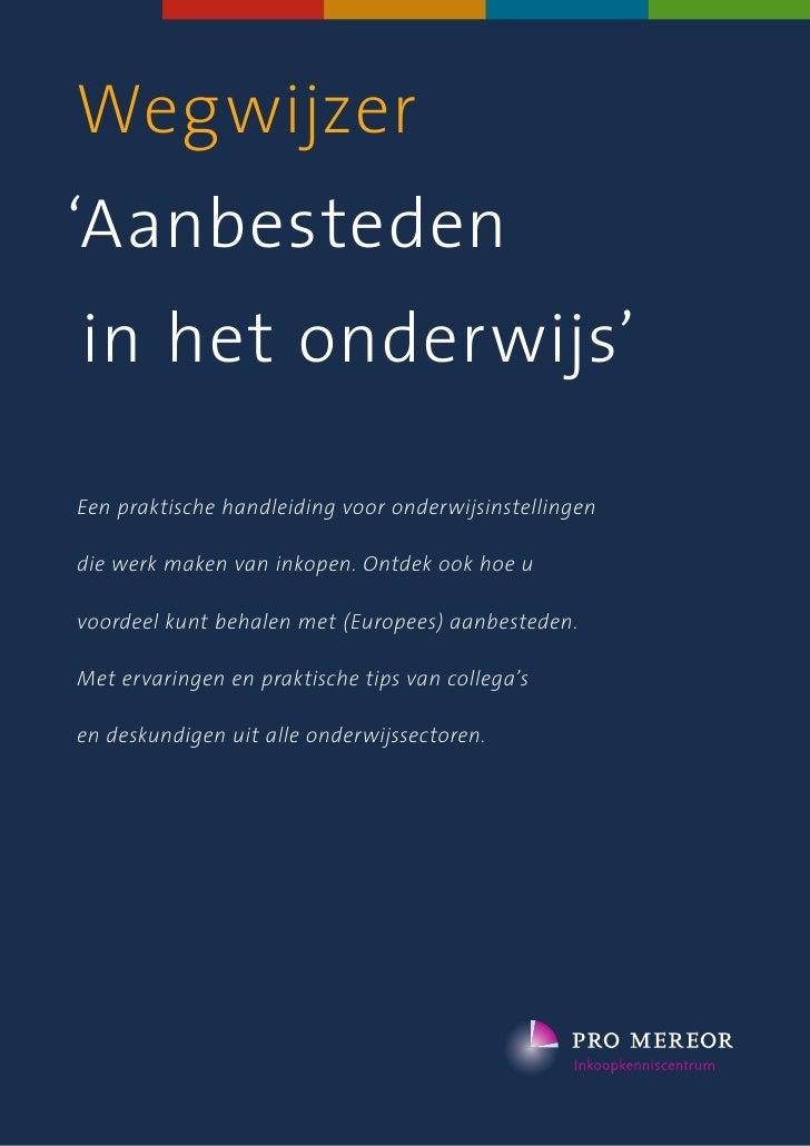 Wegwijzerhet bereik van deze gids, derhalve zal hier verder geen aandacht      Aanbestedingswet op te stellen. Op 20 septe...