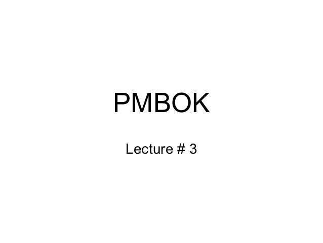 PMBOKLecture # 3