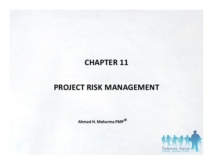CHAPTER 11PROJECT RISK MANAGEMENT     Ahmad H. Maharma PMP®