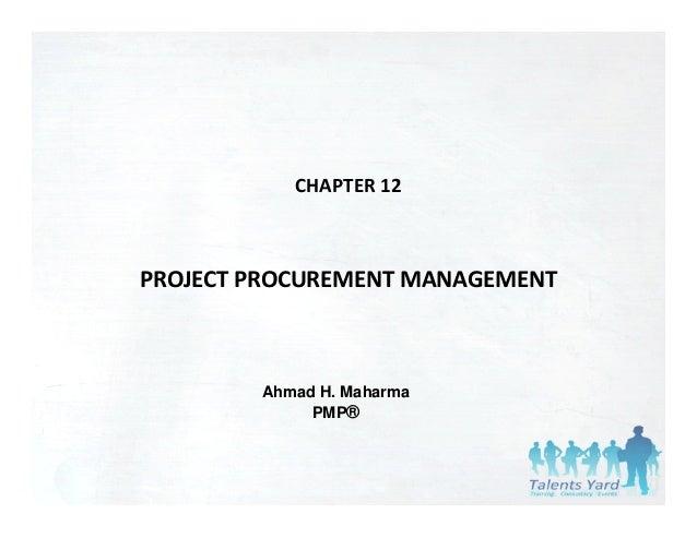 CHAPTER12  PROJECTPROCUREMENTMANAGEMENT  Ahmad H. Maharma PMP®