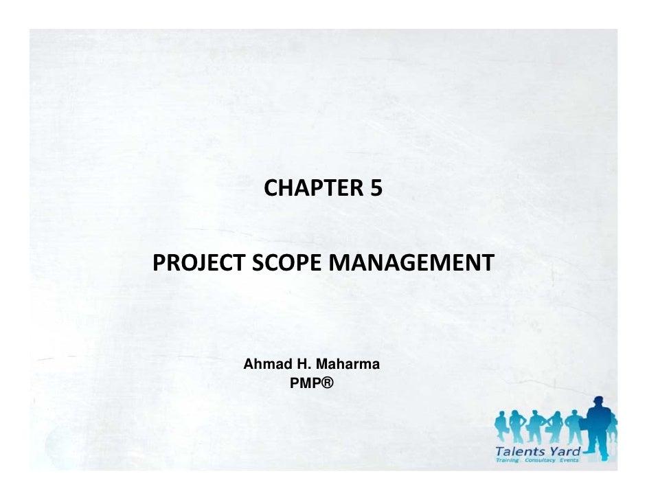 CHAPTER5PROJECTSCOPEMANAGEMENT      Ahmad H. Maharma           PMP®