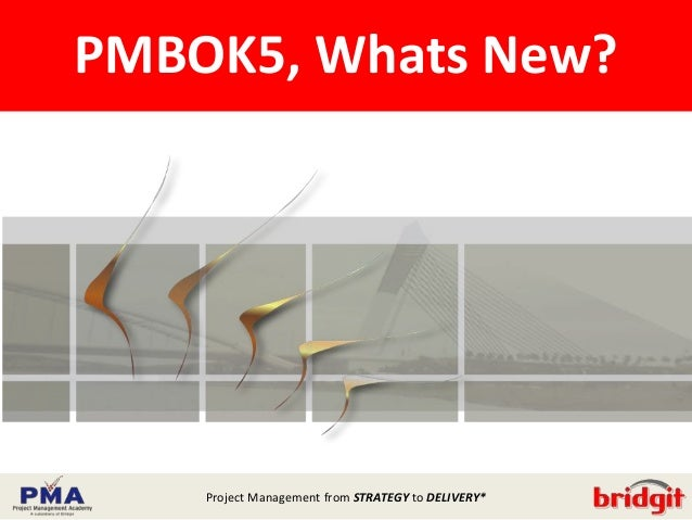 Project Management from STRATEGY to DELIVERY* WELCOMEPMBOK5, Whats New?