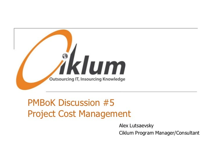 PMBoK, discussion #5: Project Cost Management