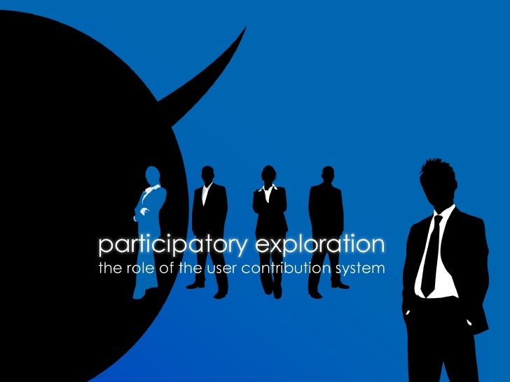 Participatory Exploration: The Role of the User Contribution System