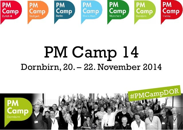 PM Camp 14  Dornbirn, 20. – 22. November 2014  #PMCampDOR
