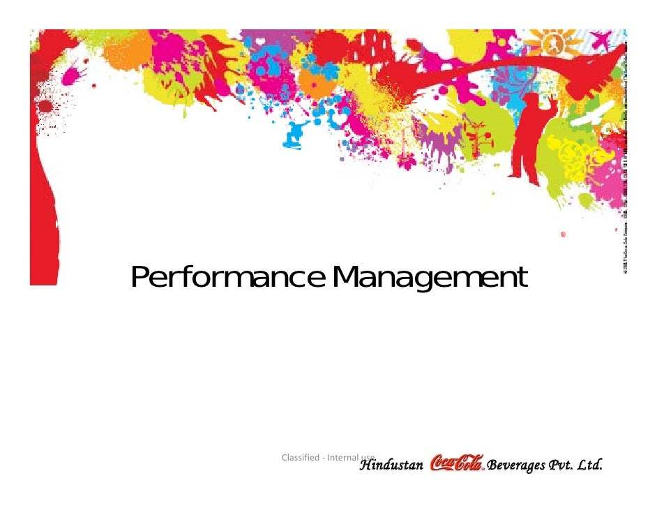 Performance Management            Classified ‐ Internal use                             Hindustan   Beverages Pvt. Ltd.