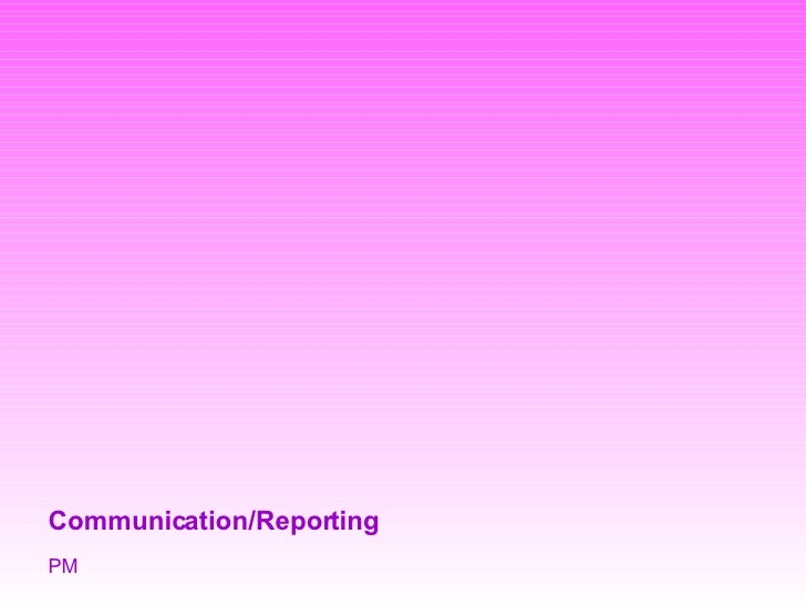 Pm Communication Reporting