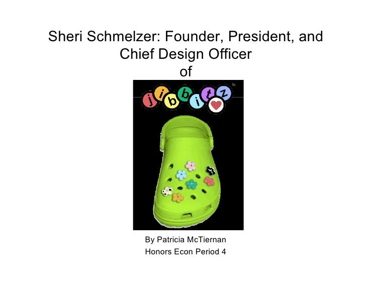Sheri Schmelzer: Founder, President, and           Chief Design Officer                    of                   By Patrici...