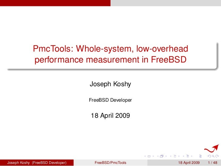 PmcTools: Whole-system, low-overhead             performance measurement in FreeBSD                                   Jose...