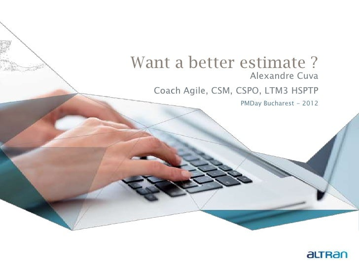 Want better estimation ?