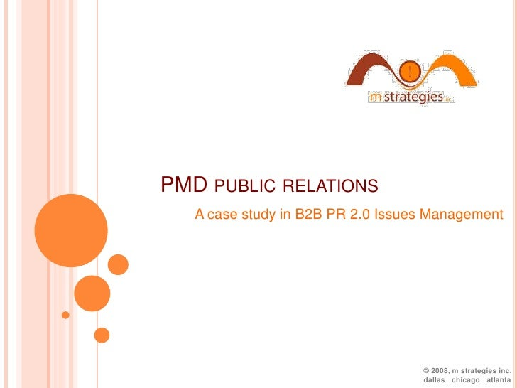 PMD public relations<br />A case study in B2B PR 2.0 Issues Management<br />© 2008, m strategies inc.<br />dallas׀chicago׀...