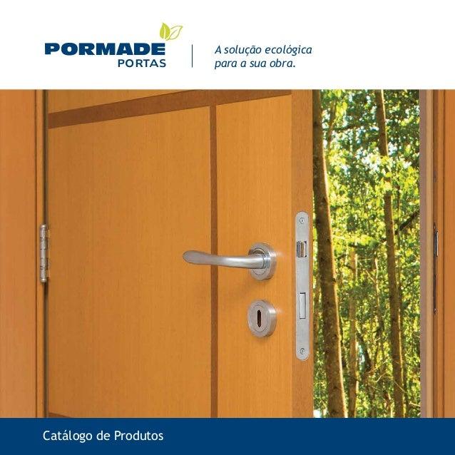 Catálogo de Produtos PORTAS A solução ecológica para a sua obra.