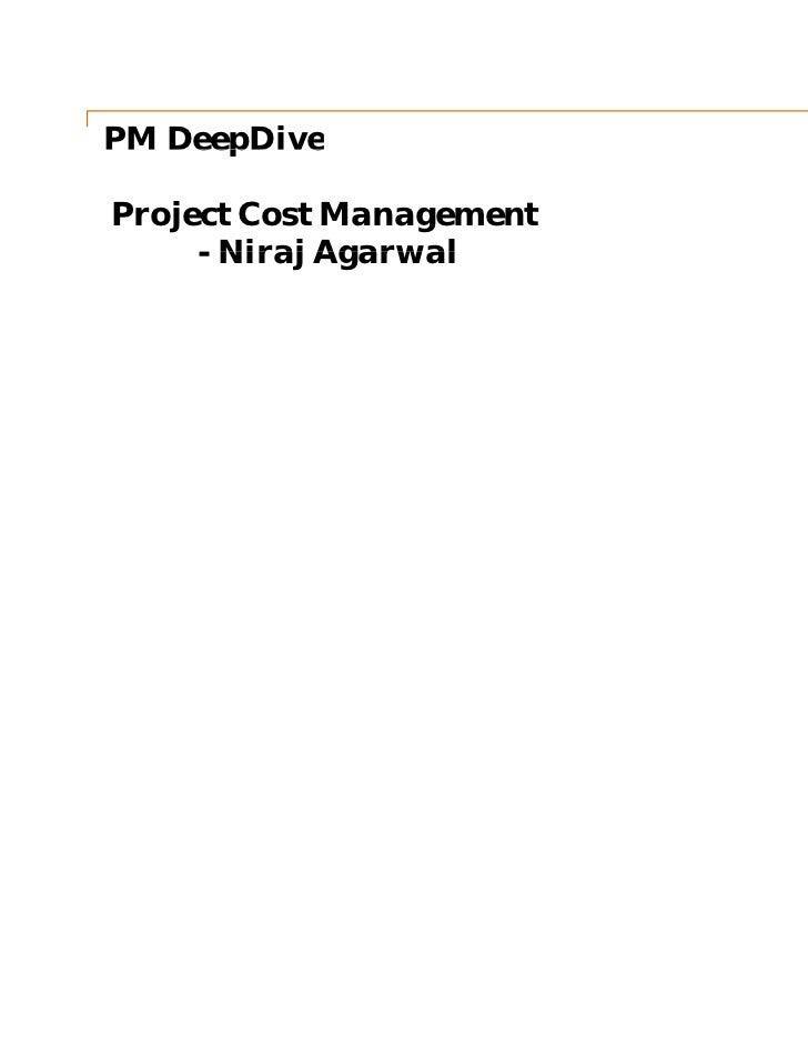 PM DeepDiveProject Cost Management     - Niraj Agarwal                          May 2011                            Slide 1