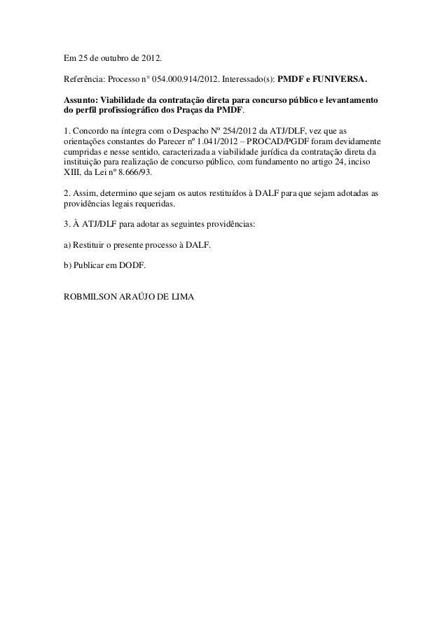 Em 25 de outubro de 2012.Referência: Processo n° 054.000.914/2012. Interessado(s): PMDF e FUNIVERSA.Assunto: Viabilidade d...
