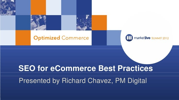 SEO for eCommerce Best PracticesPresented by Richard Chavez, PM Digital