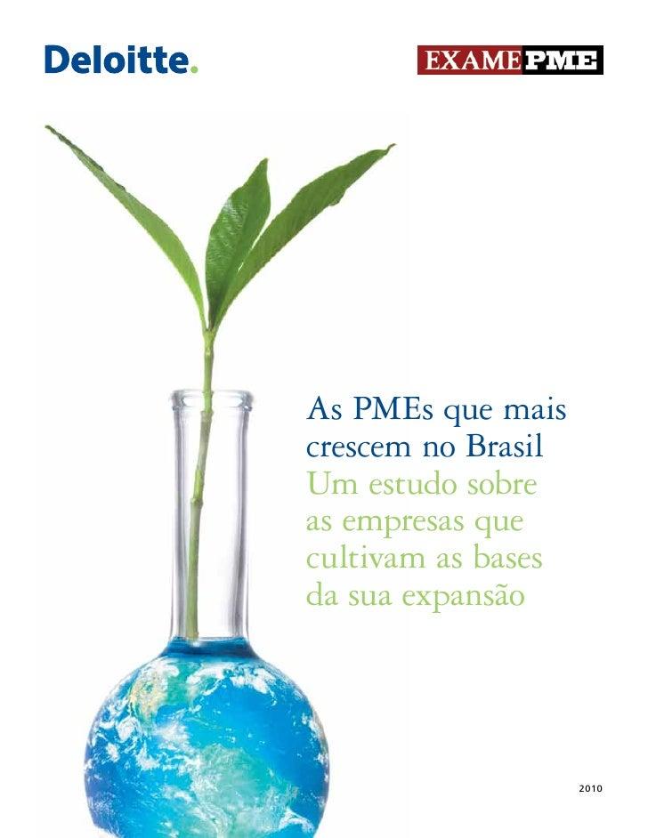As PMEs que maiscrescem no BrasilUm estudo sobreas empresas quecultivam as basesda sua expansão                    2010