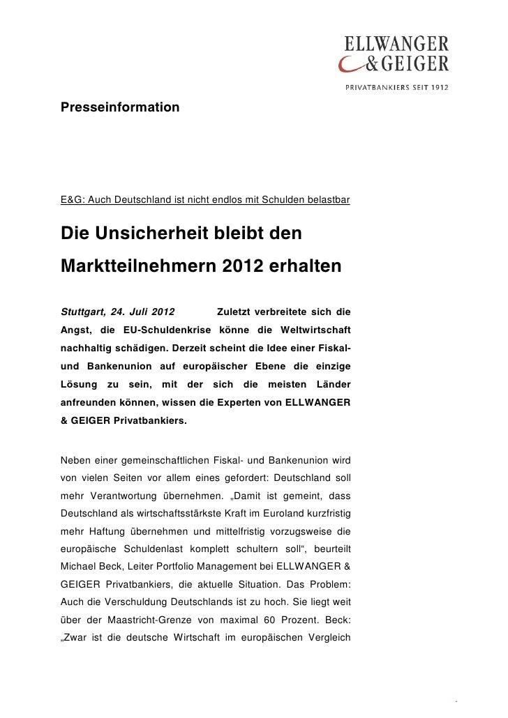 PresseinformationE&G: Auch Deutschland ist nicht endlos mit Schulden belastbarDie Unsicherheit bleibt denMarktteilnehmern ...