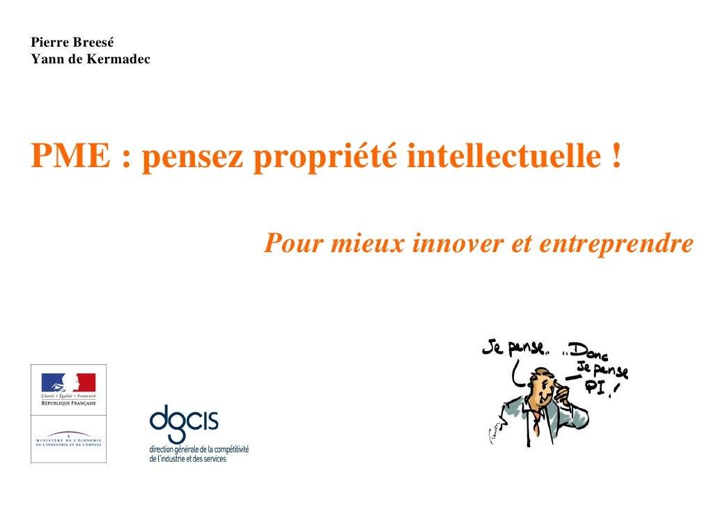 Pierre BreeséYann de KermadecPME : pensez propriété intellectuelle !                   Pour mieux innover et entreprendre