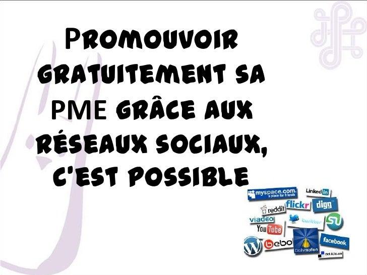 Promouvoir gratuitement sa PME grâce aux réseaux sociaux, c'est possible<br />