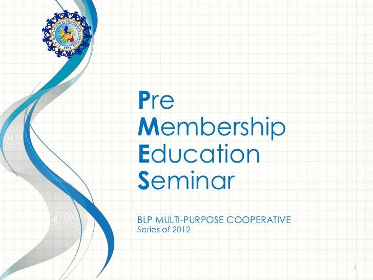 PreMembershipEducationSeminarBLP MULTI-PURPOSE COOPERATIVESeries of 2012                                1