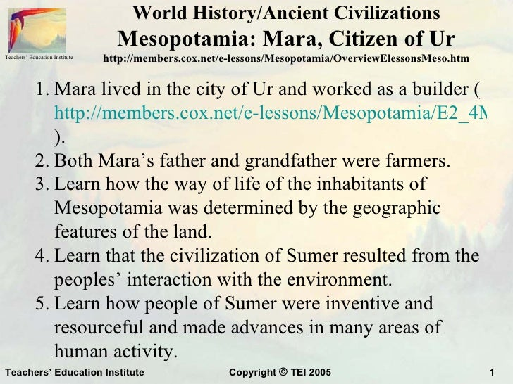 World History/Ancient Civilizations                                  Mesopotamia: Mara, Citizen of UrTeachers' Education I...