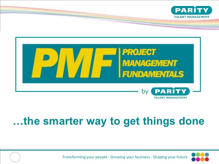 PMF - the smarter way to get things done
