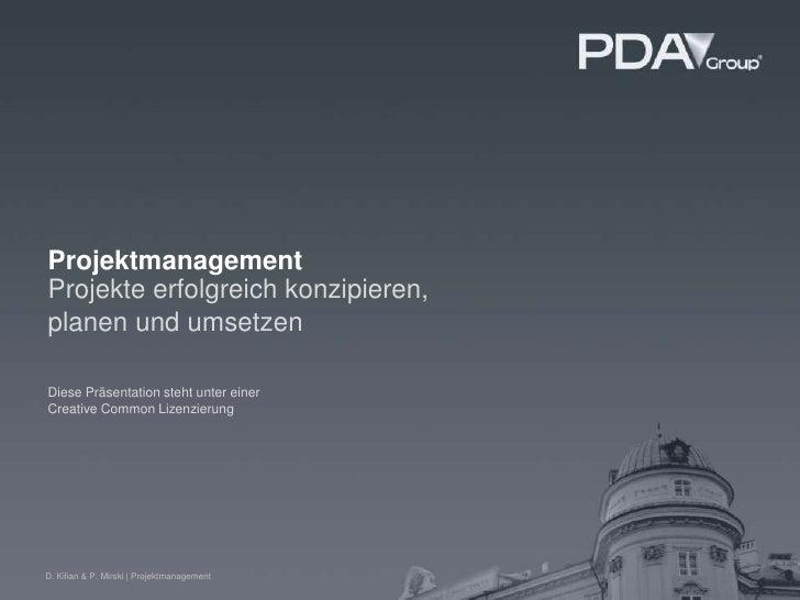 Projektmanagement<br />Projekte erfolgreich konzipieren, <br />planen und umsetzen<br />Diese Präsentation steht unter ein...