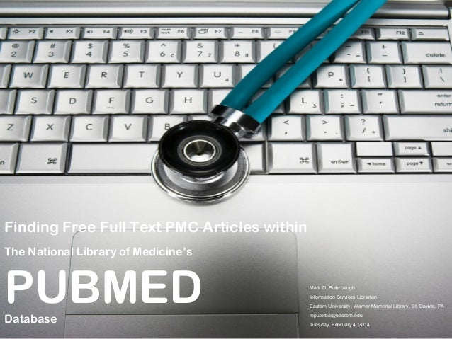 Finding Free Full Text PMC Articles within The National Library of Medicine's  PUBMED Database  Mark D. Puterbaugh Informa...
