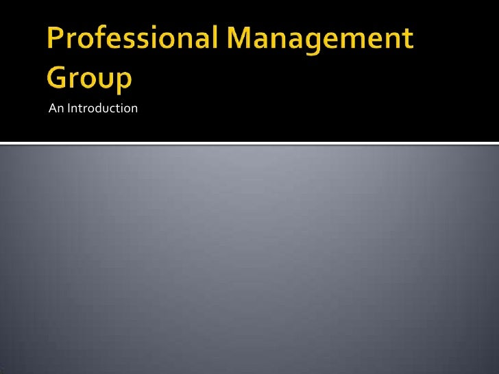 Professional Management Group<br />An Introduction<br />