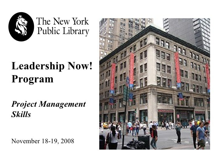 Leadership Now! Program   Project Management Skills November 18-19, 2008