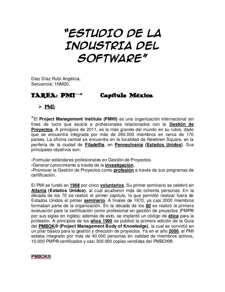"""""""ESTUDIO DE LA                INDUSTRIA DEL                  SOFTWARE""""Díaz Díaz Rubí Angélica.Secuencia: 1NM20.TAREA: PMI ..."""