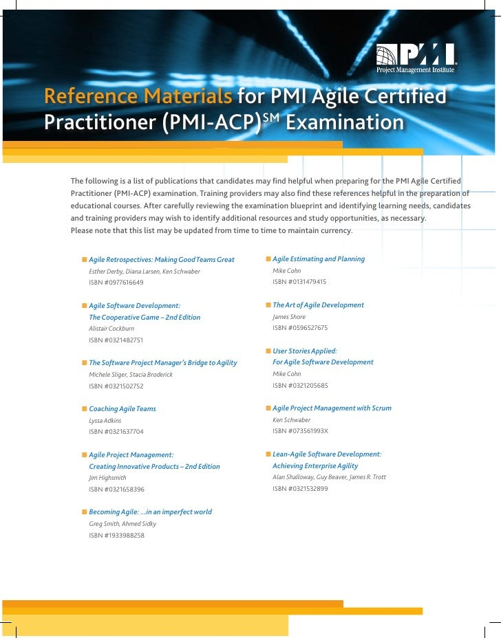 Reference Materials for PMI Agile CertifiedPractitioner (PMI-ACP)SM Examination  The following is a list of publications t...