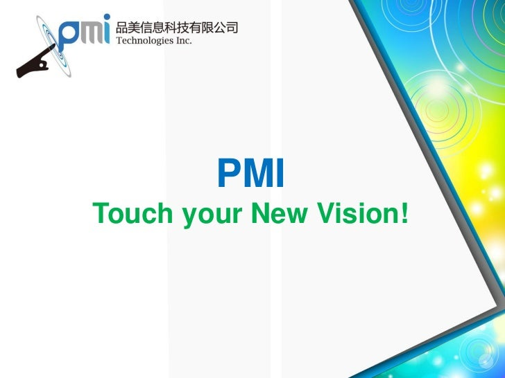 Pmi nano touch interactive products and all-in-one solutions