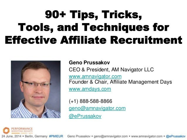 Tips & Tricks, Tools & Techniques for Effective Affiliate Recruitment by Geno Prussakov