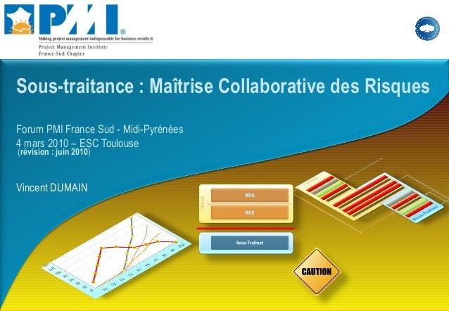 Client or Partner logo and Together. Free your energies Vincent DUMAIN Sous-traitance : Maîtrise Collaborative des Risques...