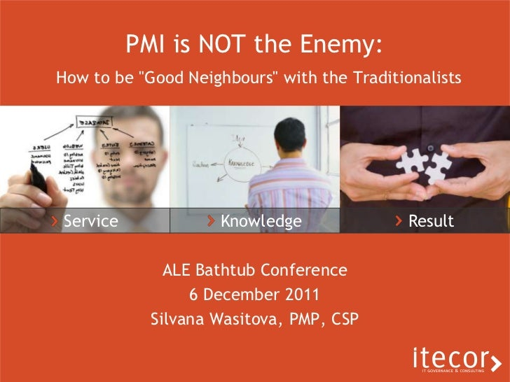 """PMI is NOT the Enemy:How to be """"Good Neighbours"""" with the TraditionalistsService              Knowledge               Resu..."""