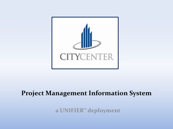 Project Management Information System<br />a UNIFIERTM deployment<br />