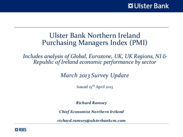 Ulster Bank Northern Ireland        Purchasing Managers Index (PMI)Includes analysis of Global, Eurozone, UK, UK Regions, ...