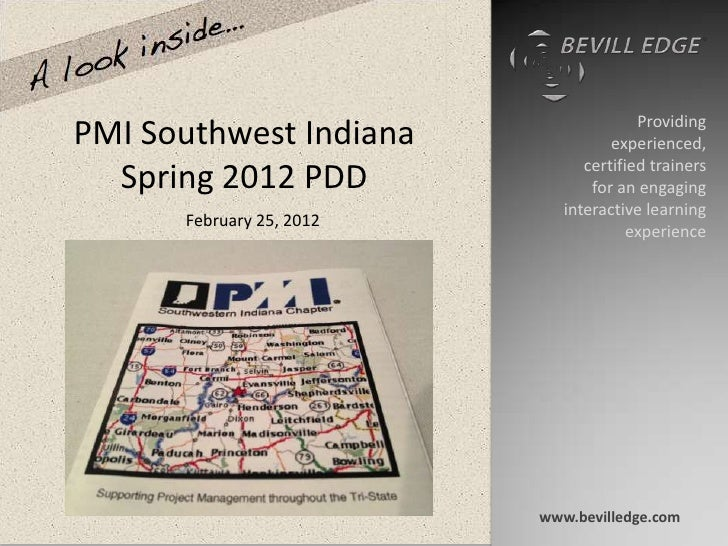 ProvidingPMI Southwest Indiana               experienced,                                certified trainers  Spring 2012 P...