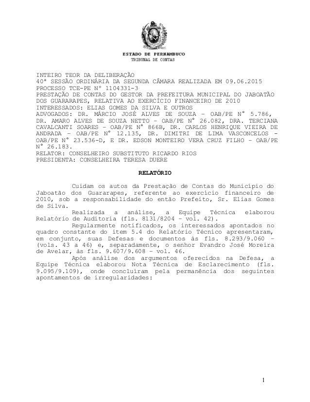 INTEIRO TEOR DA DELIBERAÇÃO 40ª SESSÃO ORDINÁRIA DA SEGUNDA CÂMARA REALIZADA EM 09.06.2015 PROCESSO TCE-PE Nº 1104331-3 PR...
