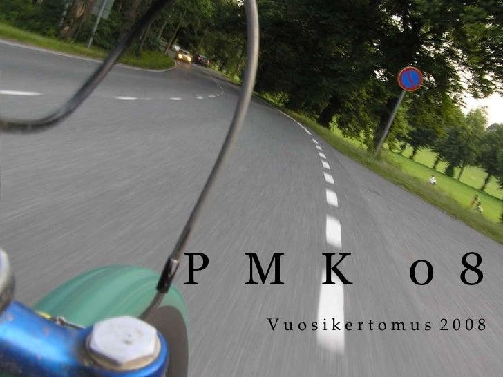 PMK08 Vuosikertomus 2008