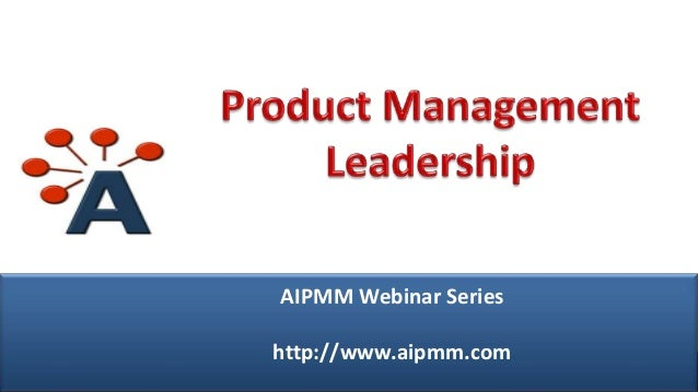 AIPMM Webcast: Product Management Leadership