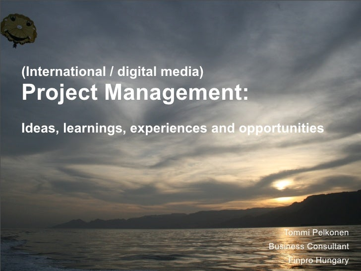 Project Management in digital media - also internationally.